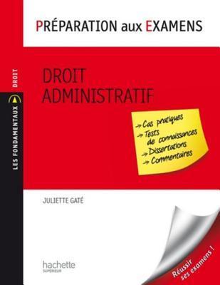 Droit Administratif: Preparation Aux Examens  by  Juliette Gate