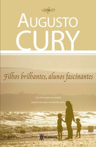 Filhos Brilhantes, Alunos Fascinantes (Edicao De Bolso)  by  Augusto Cury