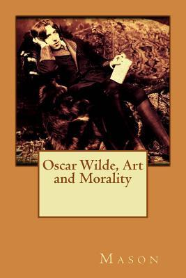 Oscar Wilde, Art and Morality Mason