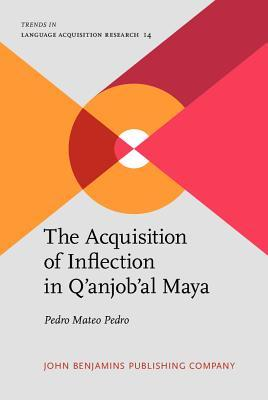 The Acquisition of Inflection in Q Anjob Al Maya Pedro Mateo Pedro