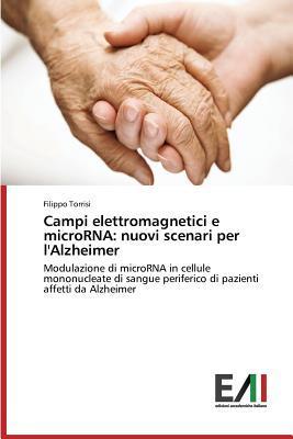 Campi Elettromagnetici E Microrna: Nuovi Scenari Per LAlzheimer  by  Torrisi Filippo
