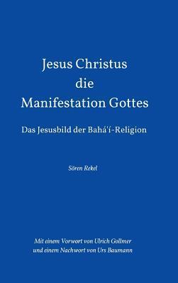 Jesus Christus - Die Manifestation Gottes  by  Soren Rekel