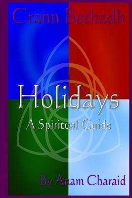 Holidays: A Spiritual Guide Anam Charaid
