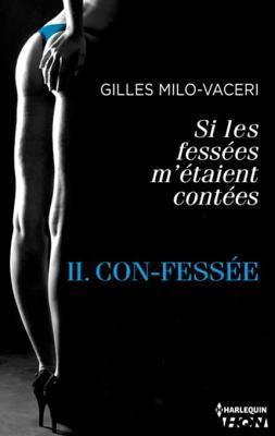 Con-Fessee: Episode 2 - Si Les Fessees MEtaient Contees  by  Gilles Milo-Vacéri