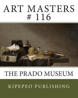 Art Masters # 116: The Prado Museum Kipepeo Publishing