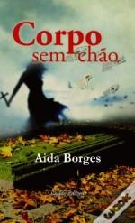 Corpo sem chão  by  Aida Borges
