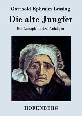 Die Alte Jungfer Gotthold Ephraim Lessing