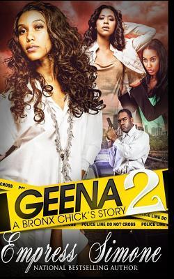 Geena: A Bronx Chicks Story 2  by  Empress Simone