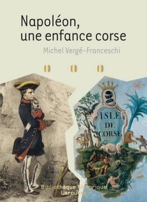 Napoleon - Une Enfance Corse  by  Michel Verge-Franceshi