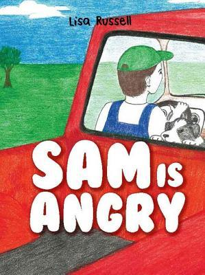 Sam Is Angry  by  Lisa Russell