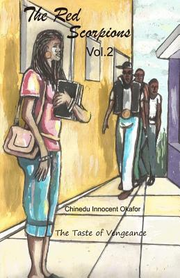 The Red Scorpions: The Taste of Vengeance  by  Chinedu Innocent Okafor