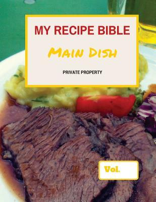 My Recipe Bible: Private Property  by  Matthias Mueller