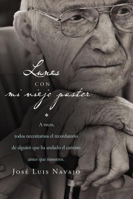 Lunes Con Mi Viejo Pastor  by  Jose Luis Navajo