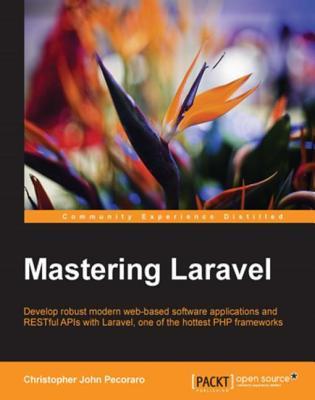 Mastering Laravel Christopher John Pecoraro