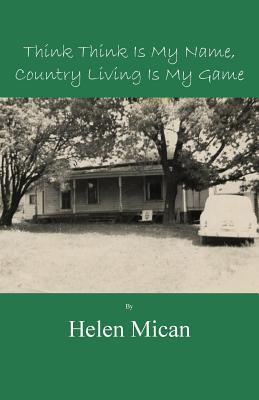 Tink Tink Is My Name, Country Living Is My Game  by  Helen Mican
