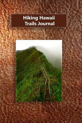 Hiking Hawaii Trails Journal  by  Tom Alyea