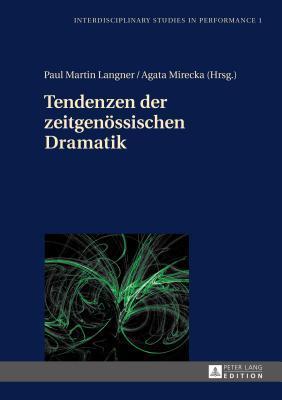 Tendenzen Der Zeitgenoessischen Dramatik  by  Paul Martin Langner