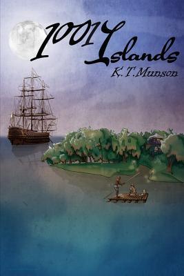 1001 Islands  by  K.T. Munson