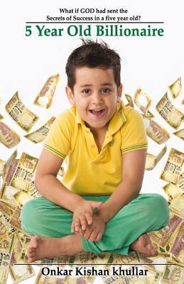5 Year Old Billionaire Onkar Kishan Khullar