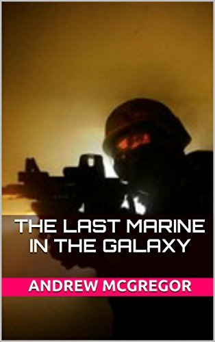 The Last Marine in the Galaxy (Galaxies Collide Book 1)  by  Andrew  McGregor