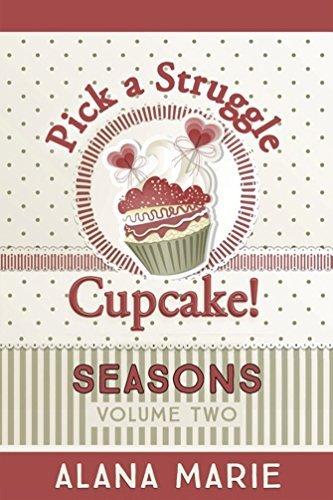 Pick A Struggle Cupcake - Seasons  by  Alana Marie Faulk