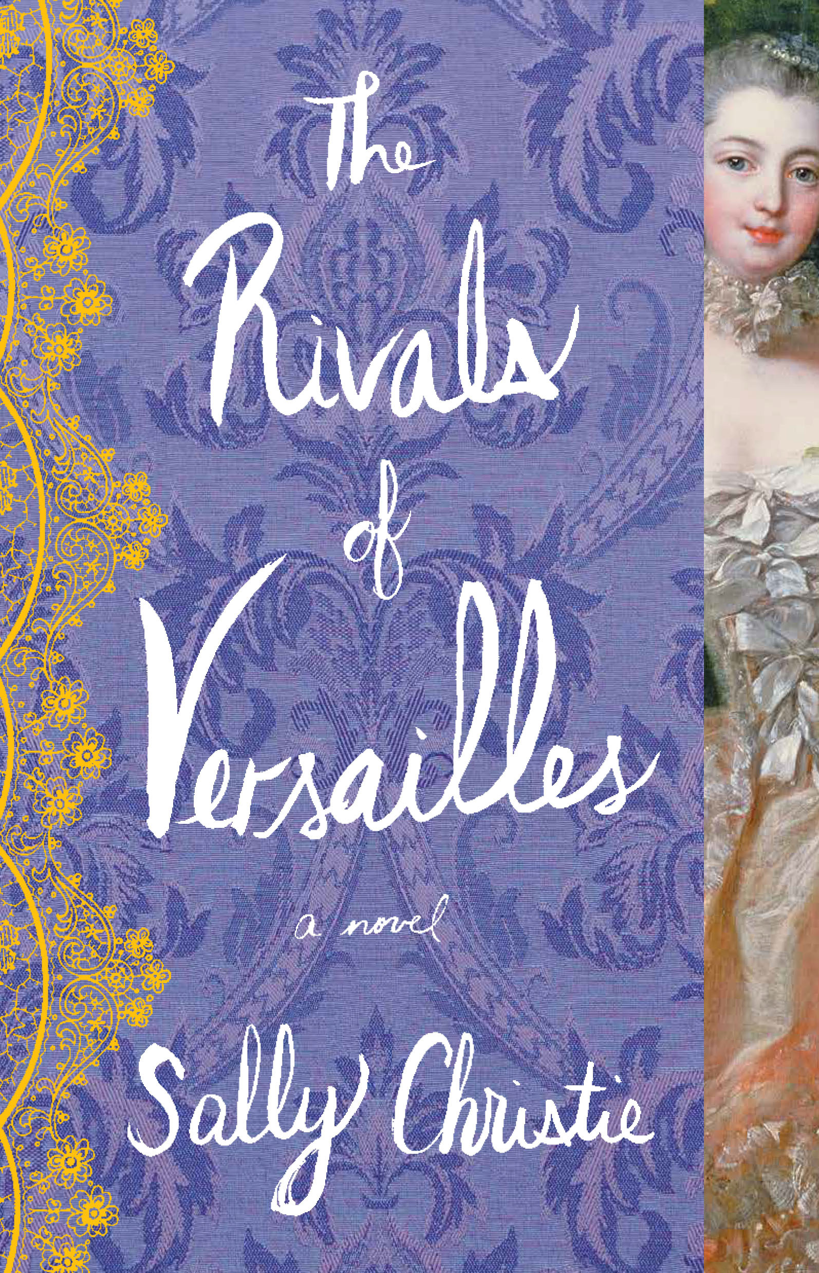 The Rivals of Versailles (The Mistresses of Versailles Trilogy #2)  by  Sally  Christie
