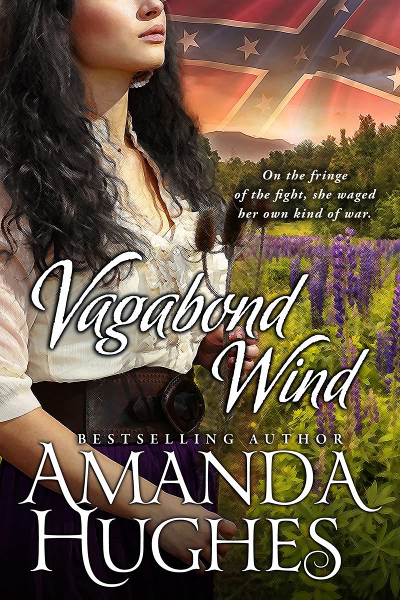 Vagabond Wind (Bold Women of the 19th Century, #2) Amanda Hughes