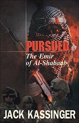 PURSUED: The Emir of Al-Shabaab Jack Kassinger
