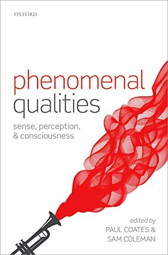 Phenomenal Qualities: Sense, Perception, and Consciousness Paul Coates