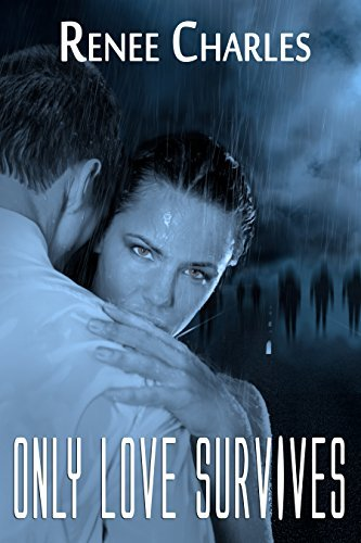 Only Love Survives (Love and Zombies Series Book 1)  by  Renee Charles