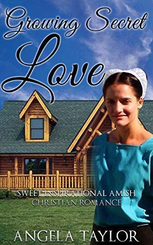 AMISH ROMANCE: Growing Secret Love (Sweet Inspirational Amish Christian Romance ) Angela Taylor