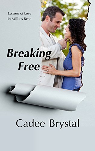 Breaking Free (Lessons of Love in Millers Bend Book 2)  by  Cadee Brystal
