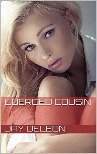 Coerced Cousin  by  Jay Deleon