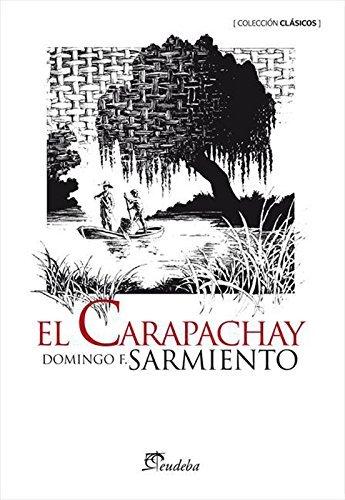 El Carapachay Domingo Faustino Sarmiento