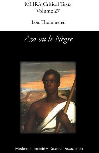 Aza ou le Nègre (MHRA Critical Texts t. 27) Anon
