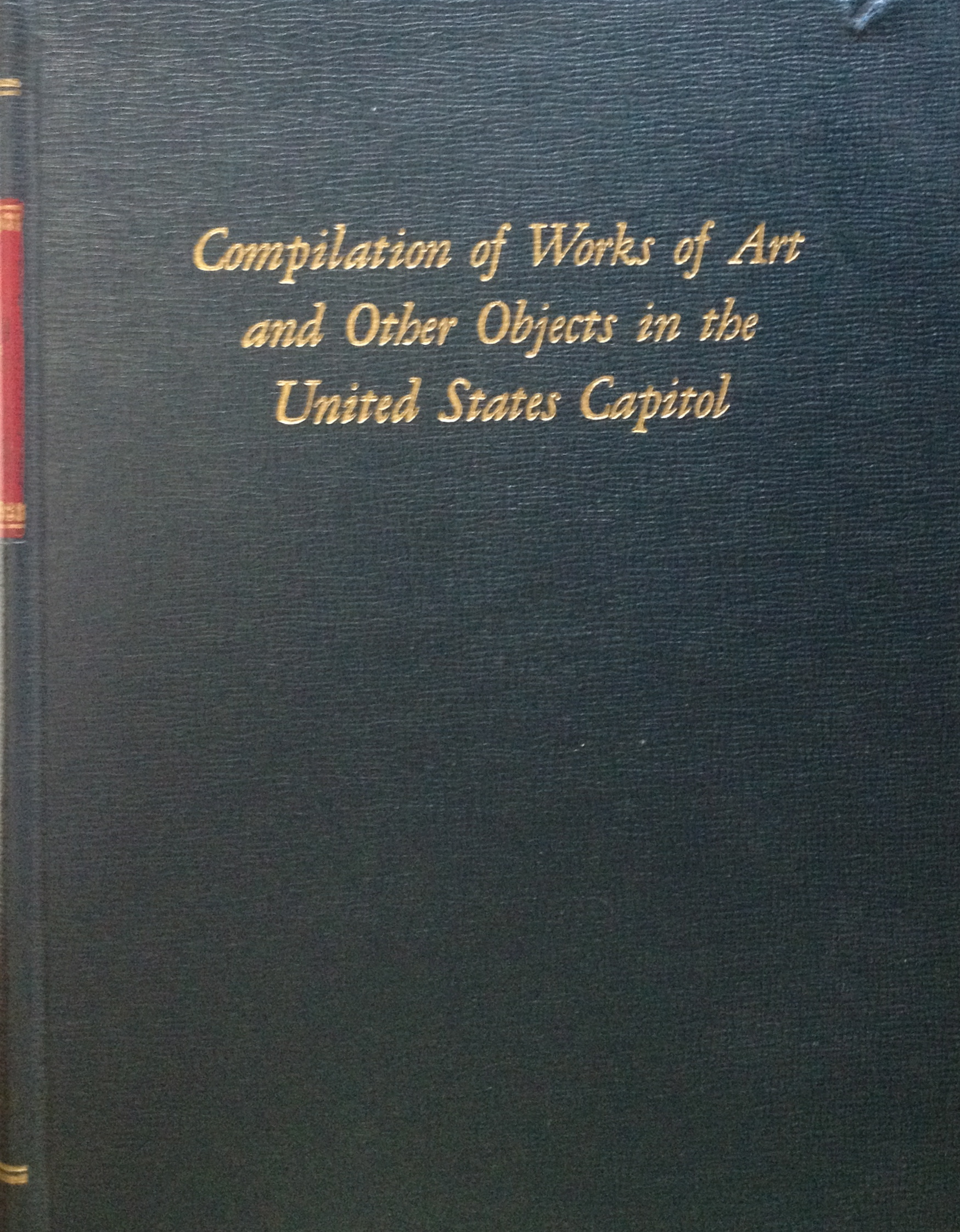 Compilation of works of art and other objects in the United States Capitol. Prepared under the direction of the Joint Committee on the Library  by  Omar Burleson