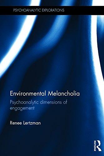 Environmental Melancholia: Psychoanalytic dimensions of engagement  by  Renee Lertzman