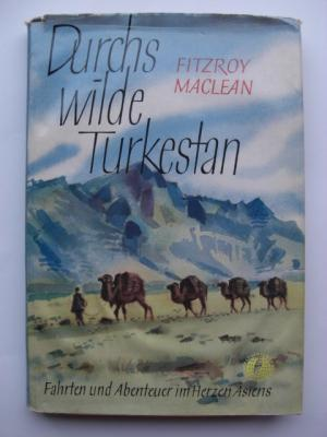 Durchs wilde Turkestan Fitzroy MacLean
