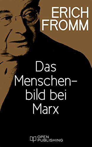 Das Menschenbild bei Marx: Marxs Concept of Man. With a Translation of Marxs Economic and Philosophical manuscripts  by  T.B. Bottomore by Erich Fromm