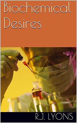 Biochemical Desires  by  R.J. Lyons