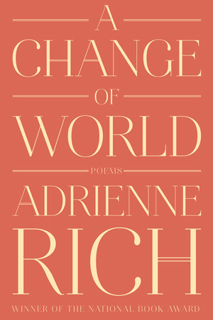 A Change of World  by  Adrienne Rich