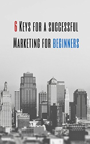 6 keys for a successful marketing: for beginners  by  The BlackHat