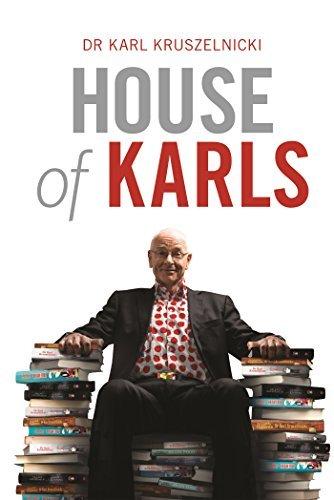 House of Karls  by  Karl Kruszelnicki