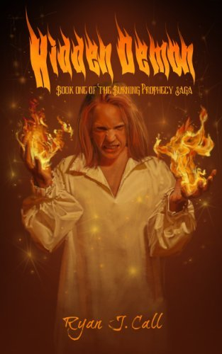 Hidden Demon (The Burning Prophecy Saga Book 1)  by  Ryan J. Call