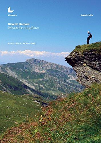 Montañas singulares: Europa, África y Oriente Medio  by  Ricardo Hernani
