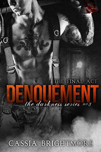 Denouement (Darkness #3)  by  Cassia Brightmore