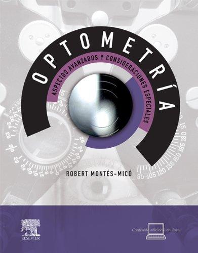 Optometría. Aspectos avanzados y consideraciones especiales + StudentConsult en español  by  Robert Montés Micó