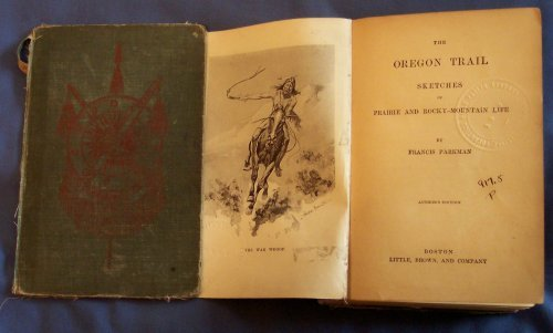 The Oregon Trail Sketches of Prairie and Rocky-Mountain Life Francis Parkman