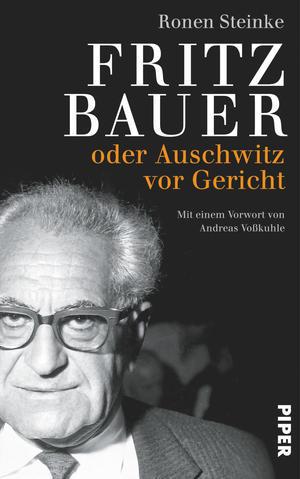 Fritz Bauer oder Auschwitz vor Gericht  by  Ronen Steinke