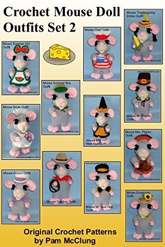Crochet Mouse Doll Outfits Set 2 (Crochet Mouse Doll Outfits Series Book 3) Pam McClung